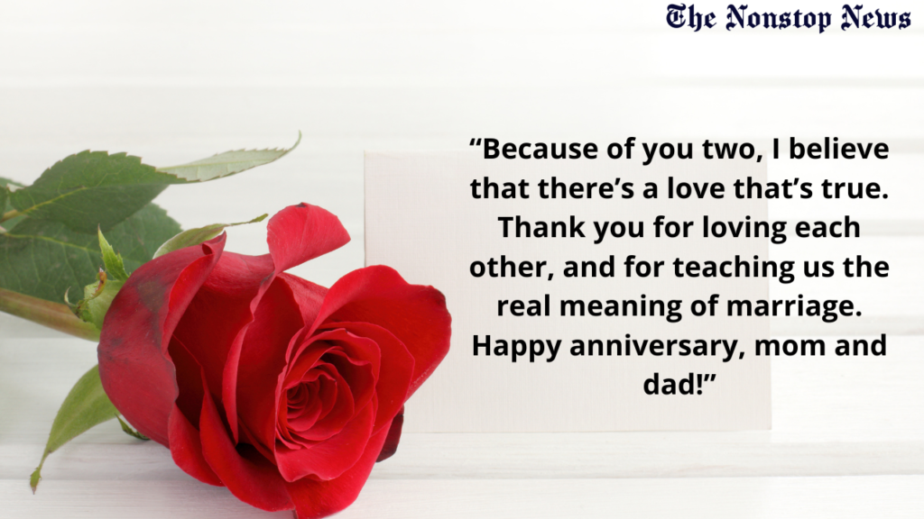 """""""Graduation, birthday or first job – no celebration of my life would have been worthy if not for your anniversary which makes our family stronger with each passing year. Happy anniversary"""""""