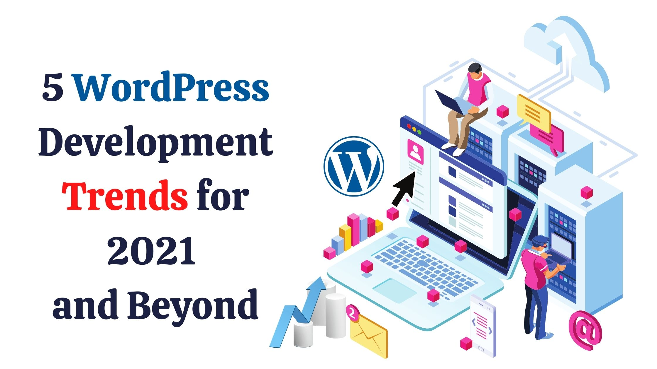 5 WordPress Development Trends for 2021 and Beyond