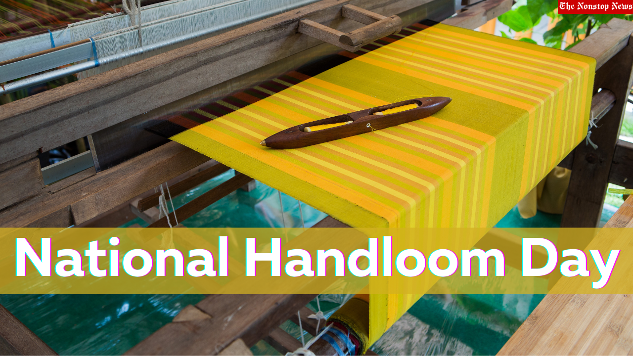 National Handloom Day 2021 Theme, Quotes, Poster, Wishes, HD Images, and Messages to Share