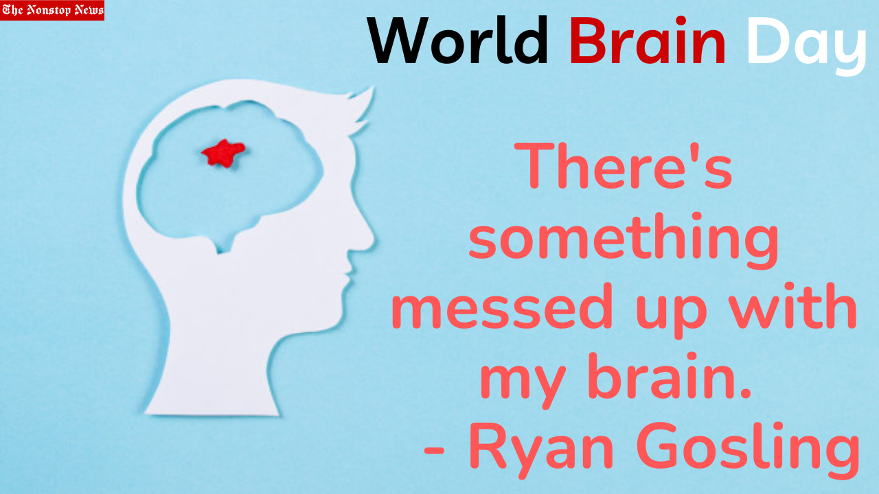 World Brain Day 2021 Theme, Quotes, and Images to increase public awareness and promote advocacy related to brain health