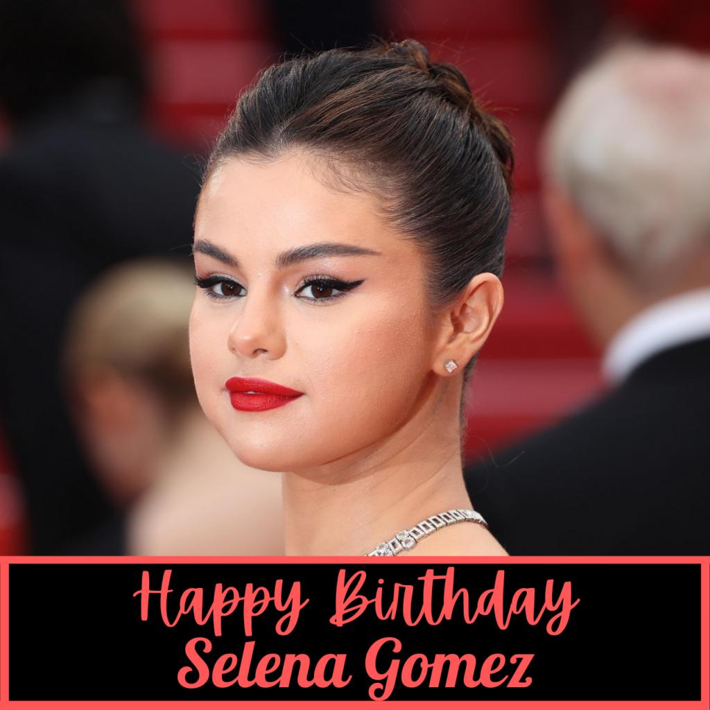 Selena Gomez Birthday Greetings