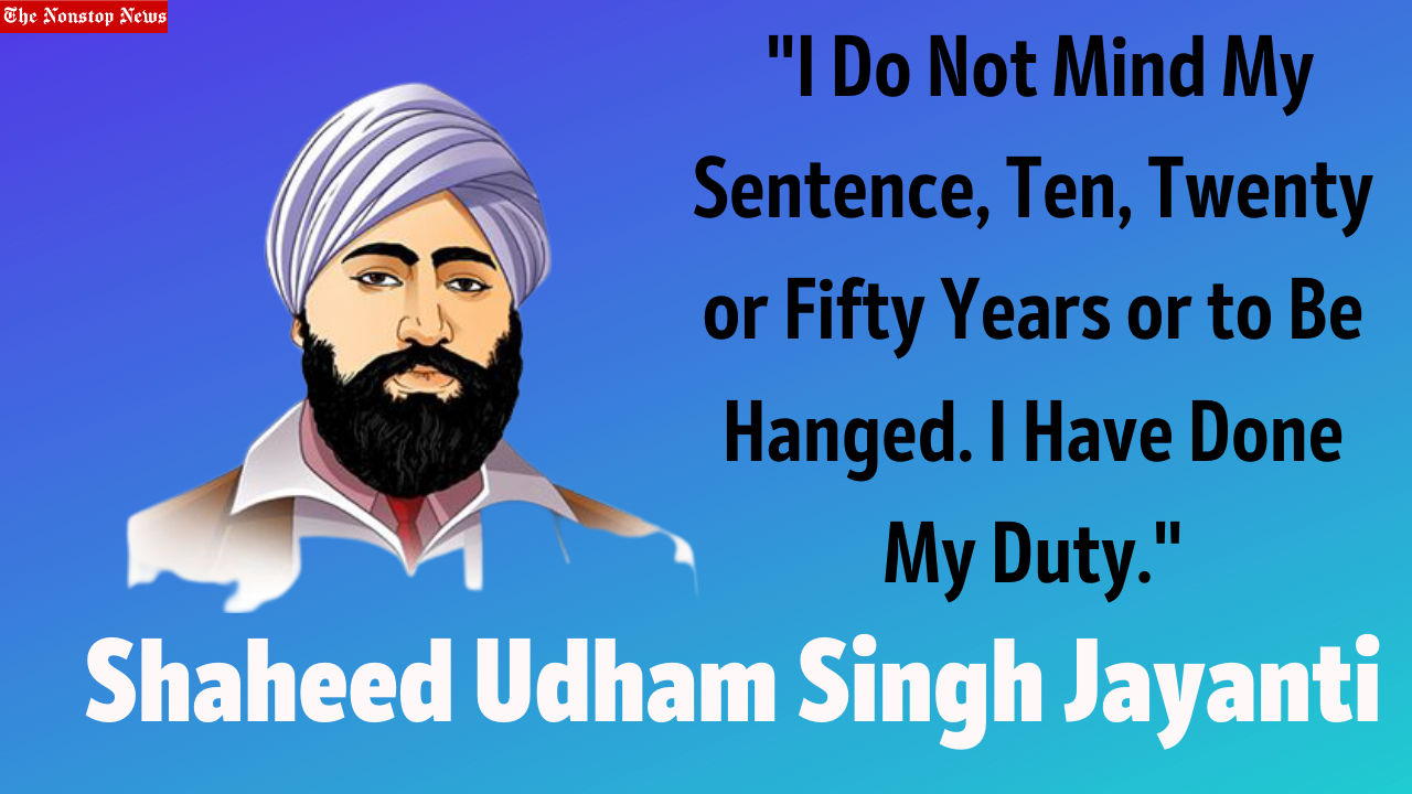 Shaheed Udham Singh Jayanti 2021 Quotes and HD Images to honor great Indian Freedom Fighter