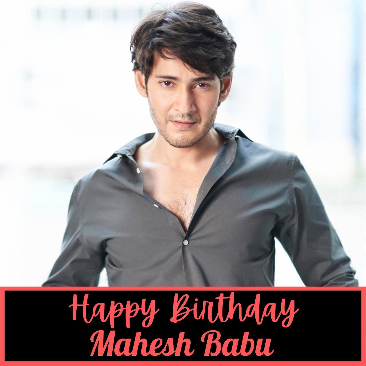 Mahesh Babu Birthday: Mahesh Babu @46th Birthday Special.