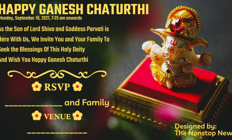 Ganesh Chaturthi 2021 Invitation Card Wishes, Templates, Quotes, HD Images and SMS for Friends, and Relatives