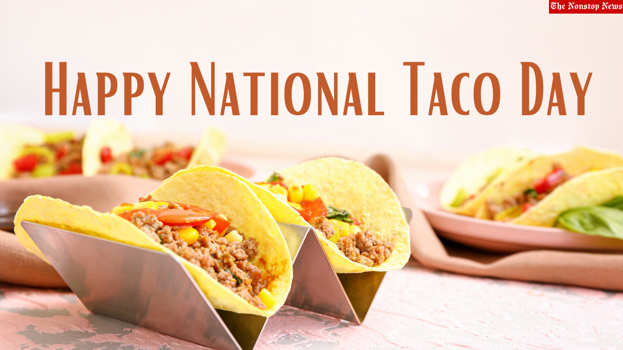 National Taco Day 2021 Captions, Posts, Images, Meme, and Sayings to Share